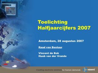 Toelichting Halfjaarcijfers 2007