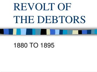 REVOLT OF THE DEBTORS