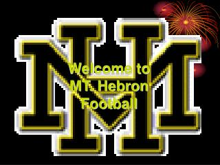 Welcome to  MT. Hebron  Football