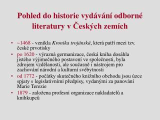 Pohled do historie vydávání odborné literatury vČeských zemích