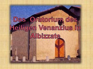 Das  Oratorium des  Heiligen  Venanzius  in  Albizzate