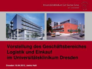 Vorstellung des Geschäftsbereiches Logistik und Einkauf im Universitätsklinikum Dresden