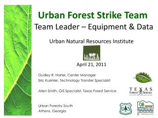 Urban Forest Strike Team  Team Leader – Equipment & Data