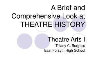 A Brief and Comprehensive Look at THEATRE HISTORY