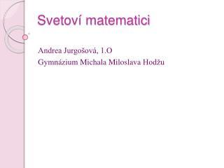 Svetoví matematici