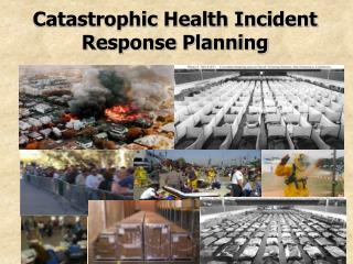 Catastrophic Health Incident Response Planning