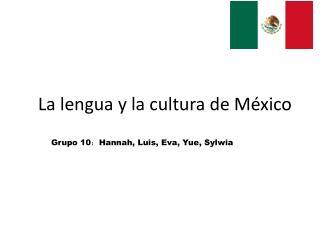 La lengua y la cultura de México