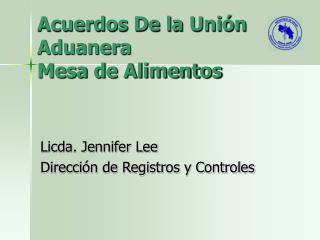 Acuerdos De la Unión Aduanera Mesa de Alimentos