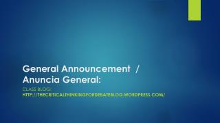 General  Announcement   /  Anuncia General: