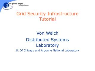 Grid Security Infrastructure Tutorial