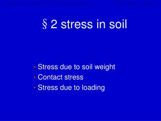 §2 stress in soil