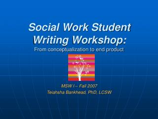 Social Work Student Writing Workshop: From conceptualization to end product