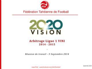 Arbitrage  Ligue 1 VINI 2014  - 2015  - Réunion de travail - 3 Septembre 2014