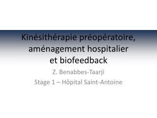 Kinésithérapie préopératoire, aménagement hospitalier et biofeedback