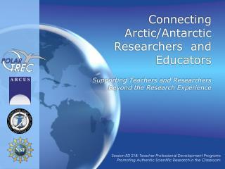 Connecting Arctic/Antarctic Researchers  and Educators