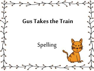 Gus Takes the Train