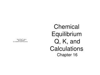 Chemical  Equilibrium Q, K, and Calculations  Chapter 16