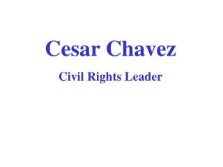 Cesar Chavez Civil Rights Leader