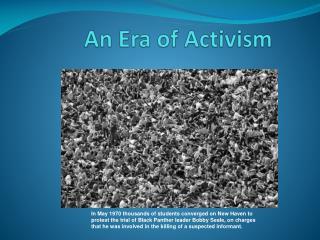 An Era of Activism