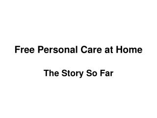 Free Personal Care at Home