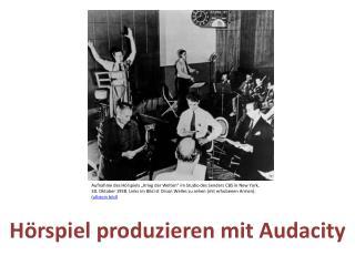 Hörspiel produzieren mit  Audacity