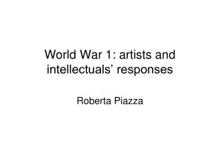 World War 1: artists and intellectuals  responses