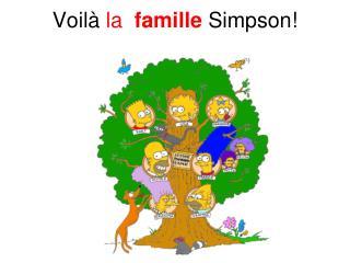 Voilà  la famille  Simpson!