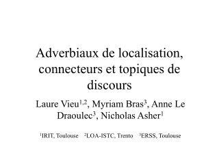 Adverbiaux de localisation, connecteurs et topiques de discours