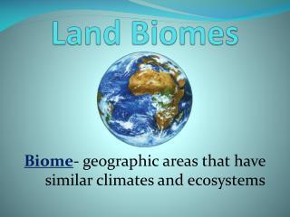 Land Biomes