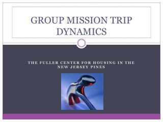GROUP MISSION TRIP DYNAMICS
