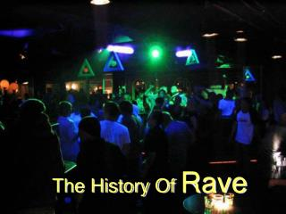 The History Of  Rave
