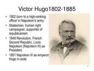 Victor Hugo1802-1885