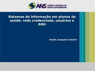 Sistemas de informa  o em planos de sa de: rede credenciada, usu rios e ANS