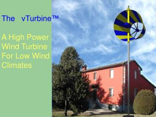 The   vTurbine™ A High Power Wind Turbine For Low Wind Climates