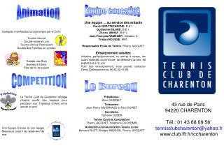 Quelques manifestations organisées par le Club: Tournoi interne Double mixte en juin
