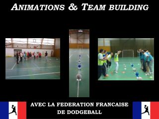 AVEC LA FEDERATION FRANCAISE  DE DODGEBALL