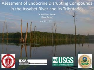 Asessment of Endocrine Disrupting Compounds in the Assabet River and its Tributaries
