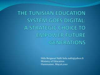THE TUNISIAN EDUCATION SYSTEM GOES DIGITAL:  A STRATEGIC CHOICE TO EMPOWER FUTURE GENERATIONS