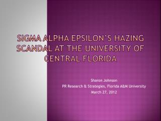 Sigma Alpha Epsilon�s Hazing Scandal at the University of Central Florida