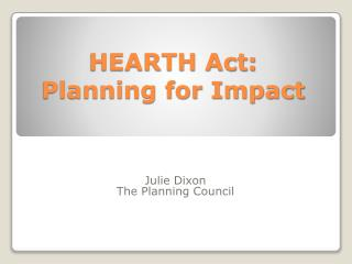 HEARTH Act:  Planning for Impact