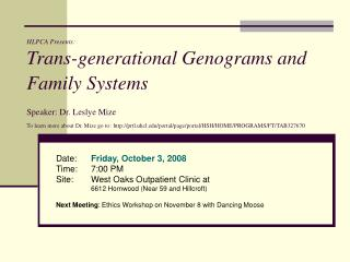 Date: 	 Friday, October 3, 2008 Time: 	7:00 PM Site:   	West Oaks Outpatient Clinic at