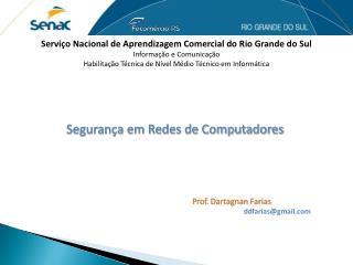 Serviço Nacional de Aprendizagem Comercial do Rio Grande do Sul Informação e Comunicação