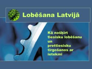 Lobēšana Latvijā