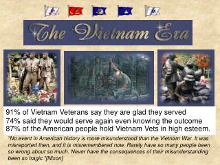 91% of Vietnam Veterans say they are glad they served