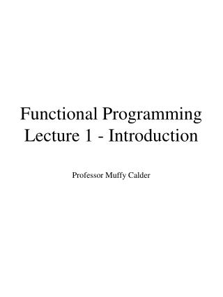 Functional Programming Lecture 1 - Introduction
