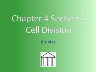 Chapter  4  Section  3 Cell  Division