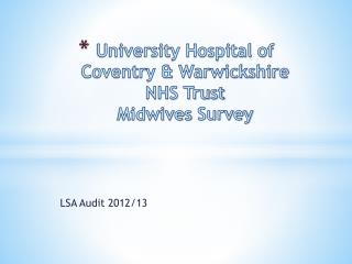 University Hospital of Coventry & Warwickshire  NHS Trust  Midwives  Survey