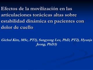 Gichul Kim, MSc, PT1), Sangyong Lee, PhD, PT2), Hyunja Jeong, PhD3)