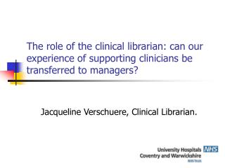 Jacqueline Verschuere, Clinical Librarian.