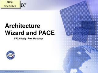 Architecture Wizard and PACE